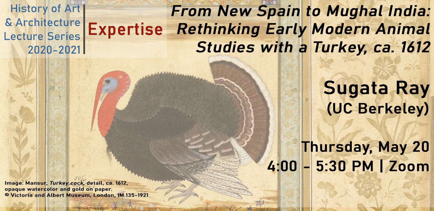 Sugata Ray, From New Spain to Mughal India: Rethinking Early Modern Animal Studies with a Turkey, ca. 1612