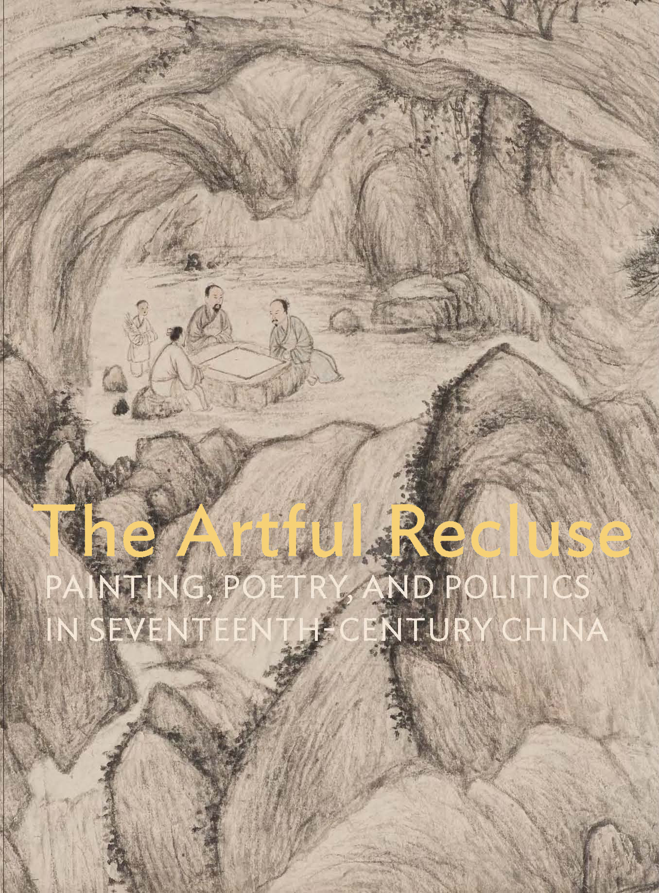 Peter C. Sturman and Susan Tai, eds. The Artful Recluse: Painting, Poetry, and Politics in Seventeenth-Century China. New York/London: Prestel, 2012.